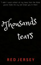 Thousands Tears  (UNDER MAJOR EDITING) by RedJersey