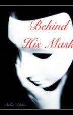 Behind His Mask by addie_grace
