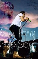 Being Harry Styles sister by tbh_its_pointless