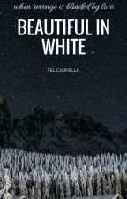 6. Beautiful in White by FeliciaRiella