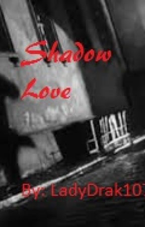 Shadow Love by LadyDrak1075