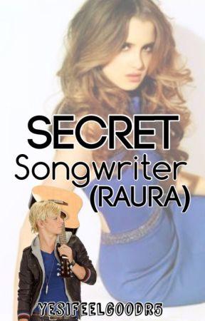 Secret Songwriter (Raura) by yesifeelgoodr5