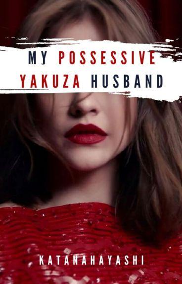My Possessive Yakuza Husband