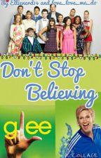 Dont Stop Believing (glee) by ellienerd14