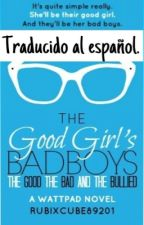 The Good Girl's Bad Boys: The Good, The Bad and The Bullied. Español. by Baby_A_1