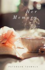 Her Memory by Petersan1122