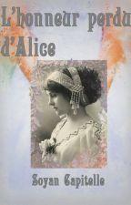 L'honneur perdu d'Alice by Soyan65