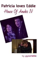 Patricia loves Eddie. || House of Anubis 4 by yoursmix