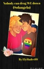 Nobody can drag WE down (Solangelo) by ElyHades99