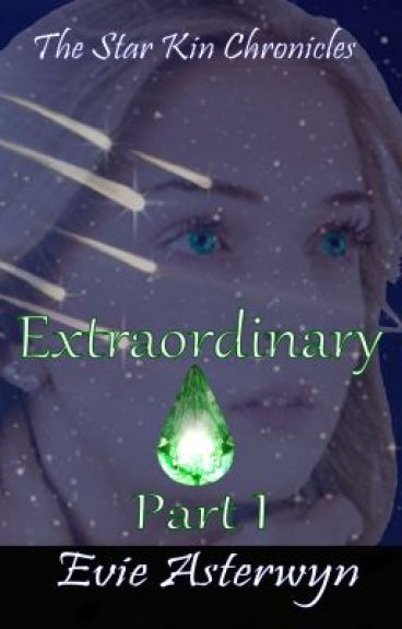 Extraordinary Part 1 by EvieAsterwyn