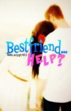 Best friend... HELP? by Rochersword