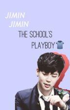 The School's PlayBoy (Jimin/BTS FANFIC) by shannonya
