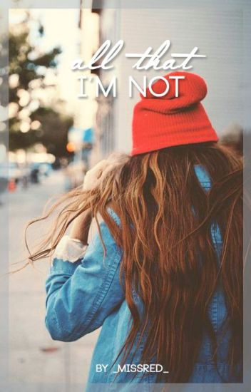 All That I'm Not