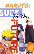Naruto: Suck to the Future by ChrisChoco