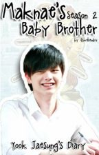 Maknae's Baby Brother ( A BTOB Fanfic ) [Season 1&2] by putchukot