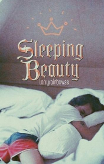 Sleeping Beauty || AU!Larry Stylinson {HIATUS}