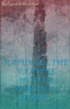 RAPUNZEL THE VAMPIRE HUNTER (ORIGINAL SCRIPT) by CyanideInWonderland