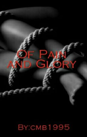 Of Pain and Glory by cmb1995