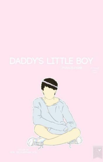 Daddys Little Boy (boyxboy) (UNFINISHED AND PROBABLY NEVER WILL BE FINISHED)