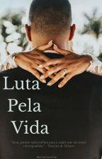 Luta Pela Vida by CarolineMaah55