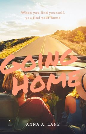 Going Home {Wattys2016} by -_AnnaBanana_-