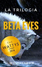 BETA EYES [IN REVISIONE] by GET_WOLFY