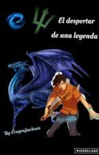 El despertar de una leyenda by IRCdemigodsoul
