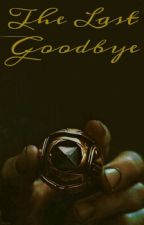 The Last Goodbye by AsgardianMarauder
