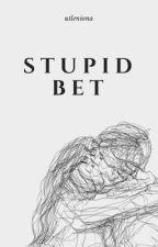 It's a stupid bet |LH| by vivney