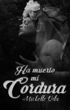 Ha Muerto mi Cordura by QueenMichelleOda