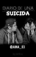 Diario de una Suicida |ELRUBIUS Y TU by Aiina_03