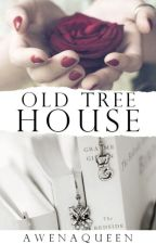 Old Tree House //✔ by awenaqueen