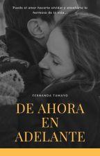 De Ahora en Adelante by FhernandaTamayo
