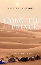 L'orgueil d'un prince (Saga Des Elsaïr Tome 1) by mademoisellepop