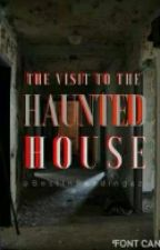 The visit to haunted house by bestinreading42