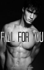 Fall for You by clockwork_chaser
