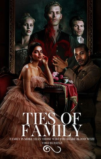 Ties of Family   The Originals fanfiction