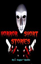 Horror Short Stories by Sugar-Quills