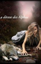 La Déesse des Alphas by LyaouIly