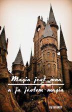 Magia jest mną, a ja jestem magią by Isiak01