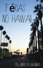 Férias no Hawai by Andressamrg