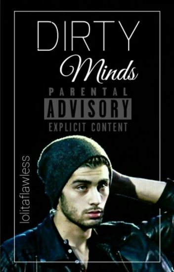 Dirty Minds || Z.M