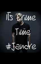 Its crime time #Jandre by KleinStadtPoetin