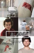 blade ➳ larry stylinson by williards