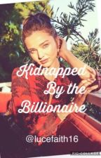 Kidnapped by the Billionaire by beberexha101