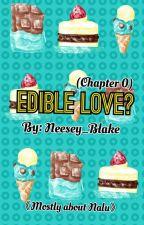 Edible Love? by Neesey_Blake