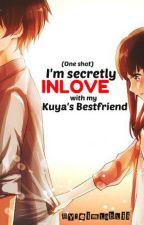 im secretly inlove with my kuya's BESTFRIEND :)) [ One shot ] by eimLabLii