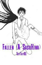 Fallen (A SasuHina)(Completed) by Taytay91