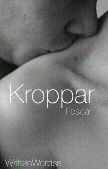 Kroppar ,, Foscar