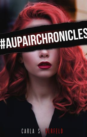 #AUPAIRCHRONICLES (Book 1) by carlasgerfeld